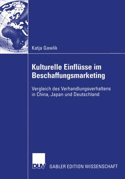 Kulturelle Einflüsse im Beschaffungsmarketing von Gawlik,  Katja
