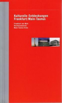 Kulturelle Entdeckungen Frankfurt/Main-Taunus von Sparkassen - Kulturstiftung Hessen-Thüringen