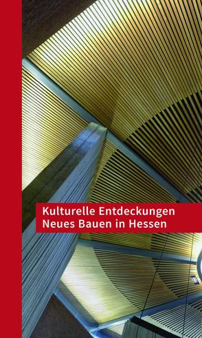 Kulturelle Entdeckungen Neues Bauen in Hessen von Hessen / Thüringen,  Sparkassen - Kulturstiftung