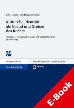 Kulturelle Identität als Grund und Grenze des Rechts von Dreier,  Horst, Hilgendorf,  Eric