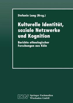 Kulturelle Identität, soziale Netzwerke und Kognition von Lang,  Stefanie
