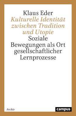 Kulturelle Identität zwischen Tradition und Utopie von Eder,  Klaus