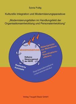 Kulturelle Integration und Modernisierungsparadoxe von Pullig,  Sylvia