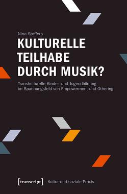 Kulturelle Teilhabe durch Musik? von Stoffers,  Nina