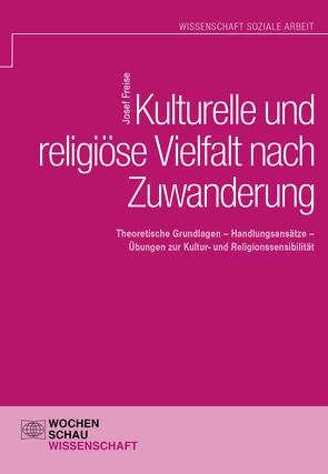 Kulturelle und religiöse Vielfalt nach Zuwanderung von Freise,  Josef