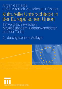 Kulturelle Unterschiede in der Europäischen Union von Gerhards,  Jürgen, Hoelscher,  Michael