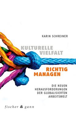 Kulturelle Vielfalt richtig managen von Schreiner,  Karin