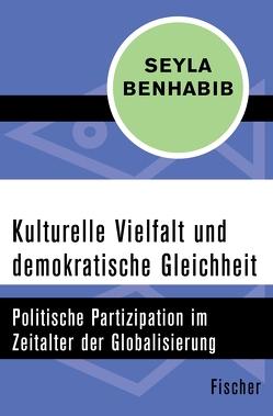 Kulturelle Vielfalt und demokratische Gleichheit von Benhabib,  Seyla, Gräfe,  Ursula