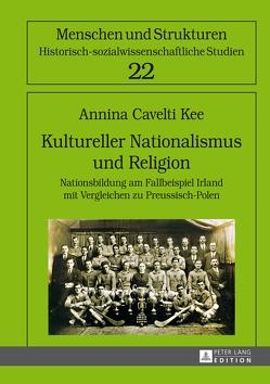 Kultureller Nationalismus und Religion von Cavelti Kee,  Annina