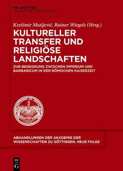 Kultureller Transfer und religiöse Landschaften von Matijević,  Krešimir, Wiegels,  Rainer