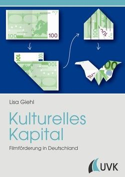 Kulturelles Kapital von Giehl,  Lisa