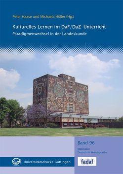 Kulturelles Lernen im DaF/DaZ-Unterricht von Haase,  Peter, Höller,  Michaela