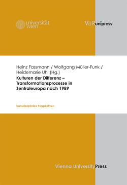 Kulturen der Differenz – Transformationsprozesse in Zentraleuropa nach 1989 von Fassmann,  Heinz, Müller-Funk,  Wolfgang, Uhl,  Heidemarie