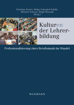 Kulturen der Lehrerbildung von Kraler,  Christian, Schnabel-Schüle,  Helga, Schratz,  Michael, Weyand,  Birgit