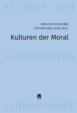 Kulturen der Moral von Eichhorn,  Kristin, Laak,  Lothar van