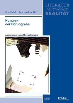 Kulturen der Pornografie von Schulze,  Daniel, Stiebritz,  Andrea