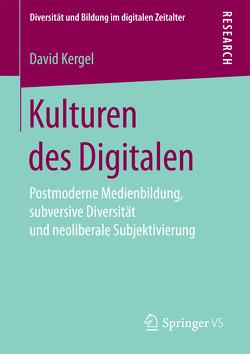 Kulturen des Digitalen von Kergel,  David
