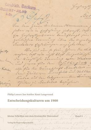 Entscheidungskulturen um 1900 von Langewand,  Knut, Lenser,  Philipp, Stalder,  Jan