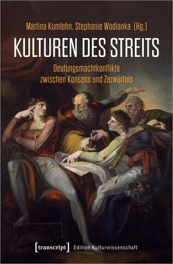 Kulturen des Streits von Kumlehn,  Martina, Wodianka,  Stephanie