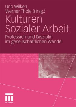 Kulturen Sozialer Arbeit von Thole,  Werner, Wilken,  Udo