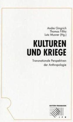Kulturen und Kriege von Fillitz,  Thomas, Gingrich,  Andre, Musner,  Lutz