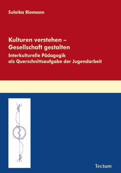 Kulturen verstehen – Gesellschaft gestalten von Riemann,  Suleika