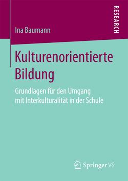 Kulturenorientierte Bildung von Baumann,  Ina