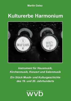 Kulturerbe Harmonium von Geisz,  Martin