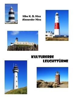Kulturerbe Leuchttürme von Hinz,  Alexander, Hinz,  Silke K. B.