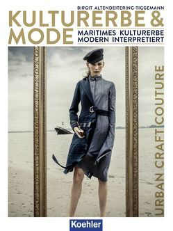 Kulturerbe & Mode von Altendeitering-Tiggemann,  Birgit