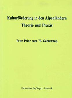 Kulturförderung in den Alpenländern. Theorie und Praxis von Andreae,  Clemens-August, Smekal,  Christian