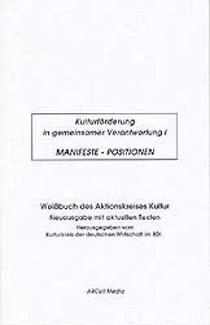 Kulturförderung in gemeinsamer Verantwortung / Manifeste, Positionen