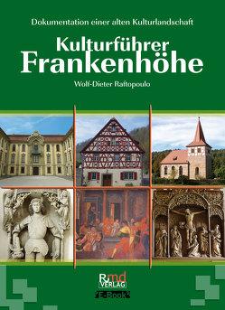 Kulturführer Frankenhöhe von Raftopoulo,  Wolf-Dieter