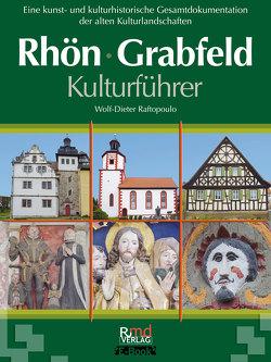 Kulturführer Rhön•Grabfeld von Raftopoulo,  Wolf-Dieter