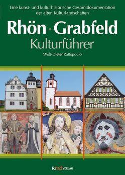 Kulturführer Rhön • Grabfeld von Raftopoulo,  Wolf-Dieter