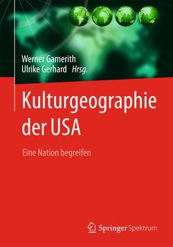 Kulturgeographie der USA von Gamerith,  Werner, Gerhard,  Ulrike