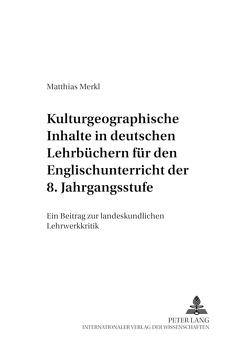 Kulturgeographische Inhalte in deutschen Lehrbüchern für den Englischunterricht der 8. Jahrgangsstufe von Merkl,  Matthias
