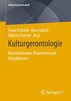 Kulturgerontologie von Gallistl,  Vera, Kolland,  Franz, Parisot,  Viktoria