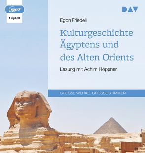 Kulturgeschichte Ägyptens und des Alten Orients von Friedell,  Egon, Hoeppner,  Achim