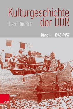 Kulturgeschichte der DDR von Dietrich,  Gerd