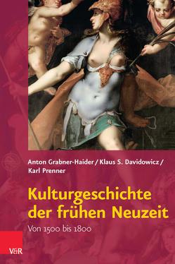 Kulturgeschichte der frühen Neuzeit von Davidowicz,  Klaus S., Grabner-Haider,  Anton, Prenner,  Karl