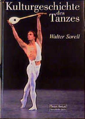 Kulturgeschichte des Tanzes von Sorell,  Walter