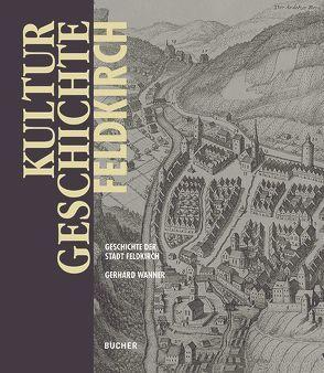 Kulturgeschichte Feldkirch von Feldkirch,  Stadt, Wanner,  Gerhard