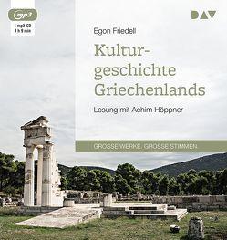 Kulturgeschichte Griechenlands von Friedell,  Egon, Hoeppner,  Achim