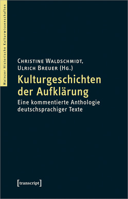 Kulturgeschichten der Aufklärung von Breuer,  Ulrich, Waldschmidt,  Christine