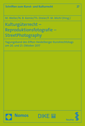 Kulturgüterrecht – Reproduktionsfotografie – Street Photography von Dreier,  Thomas, Kemle,  Nicolai, Michl,  Felix M., Weller,  Matthias