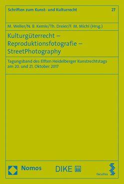 Kulturgüterrecht – Reproduktionsfotografie – StreetPhotography von Dreier,  Th., Kemle,  N.B., Michl,  F.M., Weller,  M.