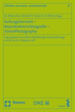 Kulturgüterrecht – Reproduktionsfotografie – StreetPhotography von Dreier,  Thomas, Kemle,  Nicolai B, Michl,  Felix M., Weller,  Matthias