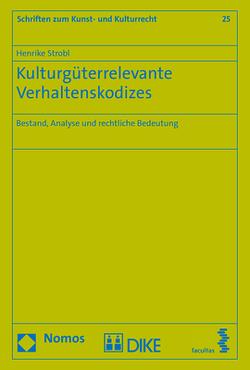 Kulturgüterrelevante Verhaltenskodizes von Strobl,  Henrike