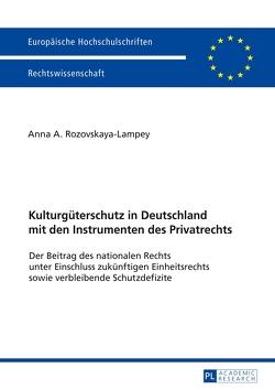 Kulturgüterschutz in Deutschland mit den Instrumenten des Privatrechts von Rozovskaya-Lampey,  Anna